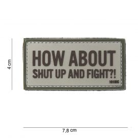 How About Shut Up and Fight 3D PVC Patch